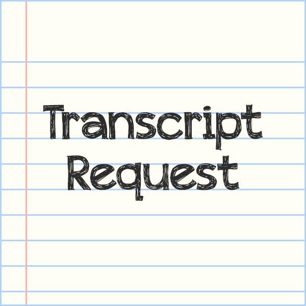 Requesting a Transcript / Request a Transcript