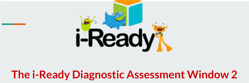 i-Ready Diagnostic Assessment Window 2 Information
