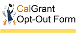 CalGrant Opt-Out